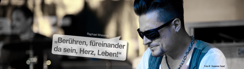 """Raphael Wressnig - """"Berühren, füreinander da sein, Herz, Leben!"""""""